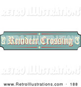 Retro Illustration of a Festive Green, Tan and Red Sign Reading Reindeer Crossing by Andy Nortnik