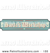 Retro Illustration of a Green, Tan and Red Sign Reading Santa's Workshop on White by Andy Nortnik