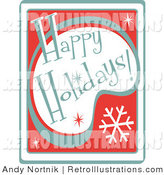 Retro Illustration of a Retro Happy Holidays Christmas Greeting by Andy Nortnik