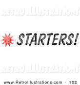 Retro Illustration of a Starters Sign with a Star Burst on White by Andy Nortnik