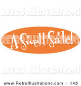 "Retro Illustration of a Vintage Orange Oval Sign Reading ""A Swell Sale!"" by Andy Nortnik"