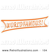 Retro Illustration of a Vintage Orange World Famous Banner Sign on White by Andy Nortnik