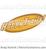 Retro Illustration of an Orange and Brown Happy Trails Oblong Sign by Andy Nortnik