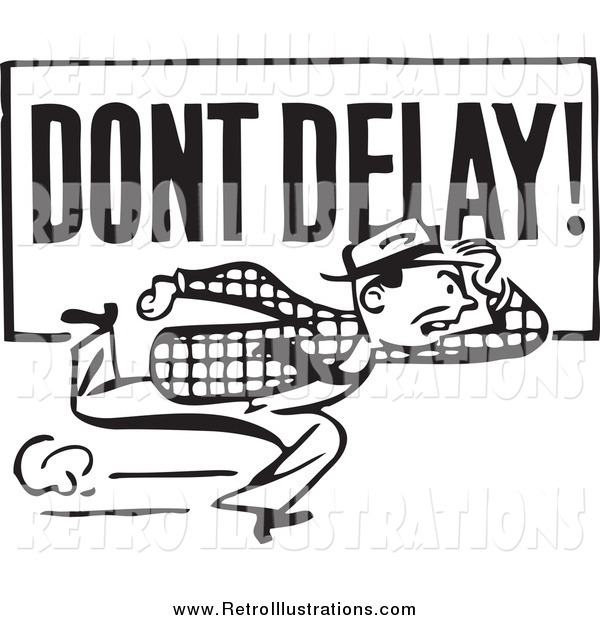 Retro Illustration of a Retro Black and White Guy Running with a Dont Delay Sign