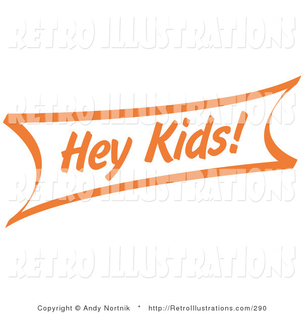 Retro Illustration of a Vintage Orange Hey Kids Sign on White
