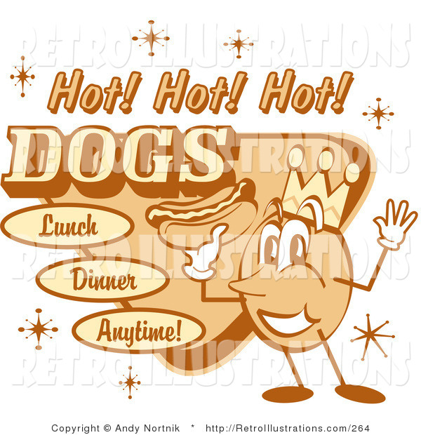 "Retro Illustration of an Orange Vintage Hot Dog Advertisement Showing a Circular King Character Holding a Hotdog and Text Reading ""Hot! Hot! Hot! Dogs Lunch Dinner Anytime!"""